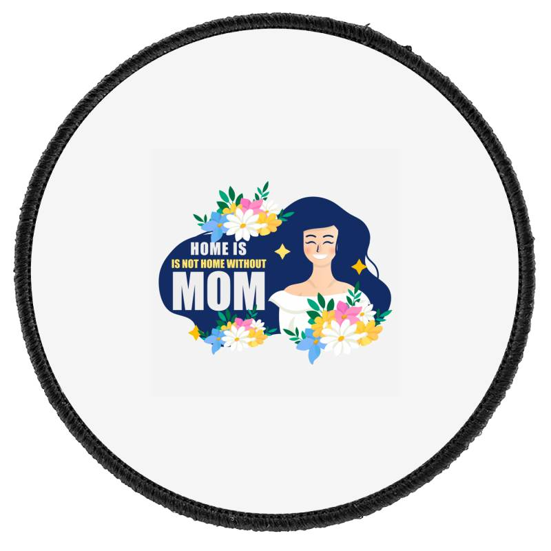 Mom Home Without Mom Round Patch | Artistshot