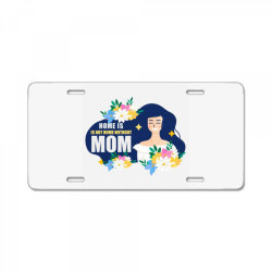 mom home without mom License Plate | Artistshot