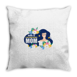 mom home without mom Throw Pillow | Artistshot