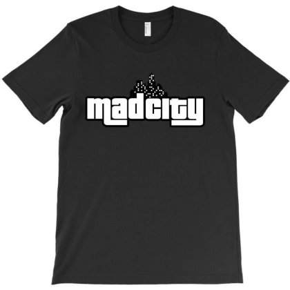 Mad City T-shirt Designed By Shirt1na