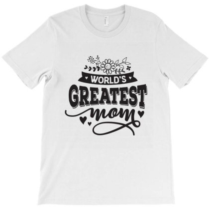 World's Greatest Mom T-shirt Designed By Emardesign