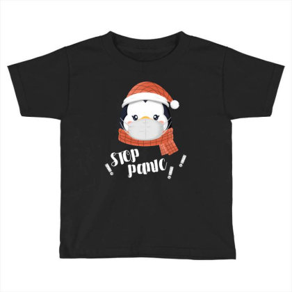Stop Panic Penguins For Dark Toddler T-shirt Designed By Gurkan