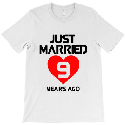 Just Married 9 Years Ago T-shirt Designed By Helloshop