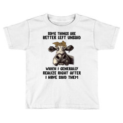 some things are better left unsaid which i generally realize right aft Toddler T-shirt | Artistshot