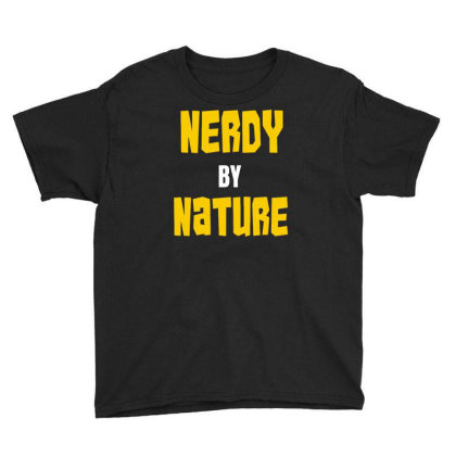 Nerdy By Nature Funny Youth Tee Designed By Ramateeshirt