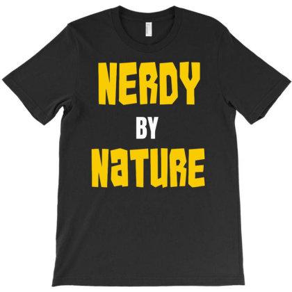 Nerdy By Nature Funny T-shirt Designed By Ramateeshirt