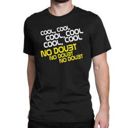 Cool, No Doubt For Dark Classic T-shirt Designed By Gurkan