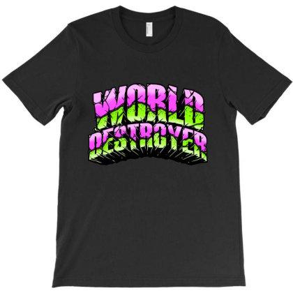 World Destroyer T-shirt Designed By Sober Artwerk