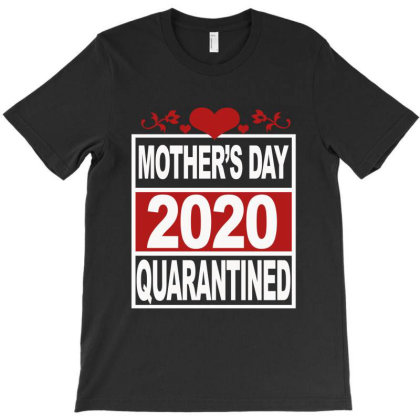 Mother Day 2020 Quarantine T-shirt Designed By Elegance99