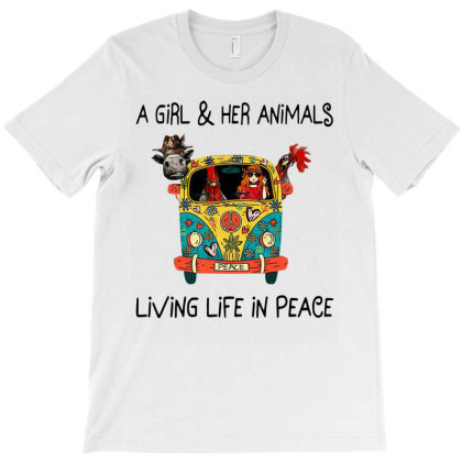 A Girl And Her Animals Living Life In Peace T-shirt Designed By Hoainv