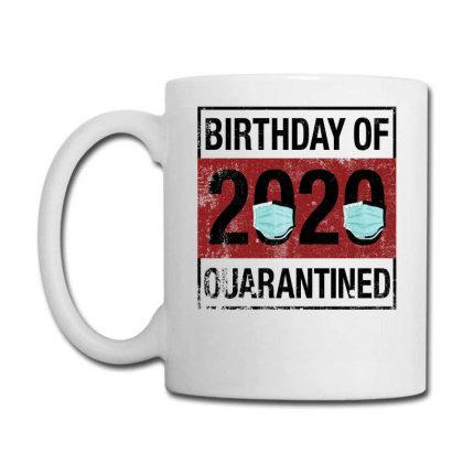 Birthday Of 2020 Quarantined For Light Coffee Mug