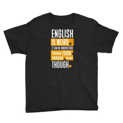 English Is Weird Youth Tee Designed By G3ry