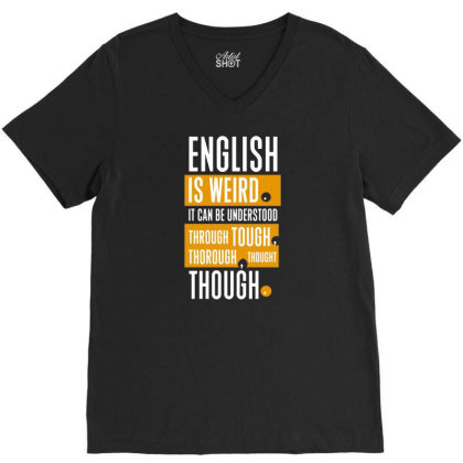 English Is Weird V-neck Tee Designed By G3ry