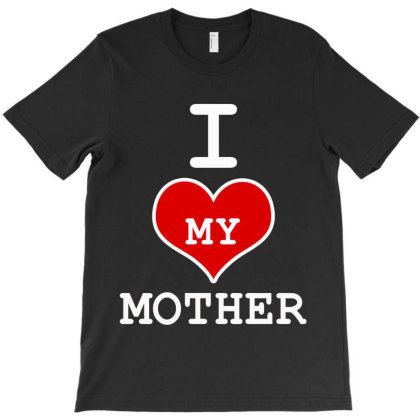 I Love My Mother T-shirt Designed By Elegance99