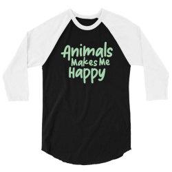 animals makes me happy 3/4 Sleeve Shirt   Artistshot