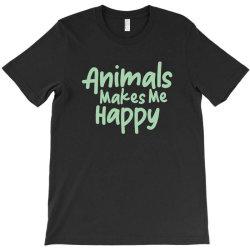 animals makes me happy T-Shirt   Artistshot