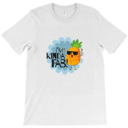 I'm Kinda Fab T-shirt Designed By Wd650