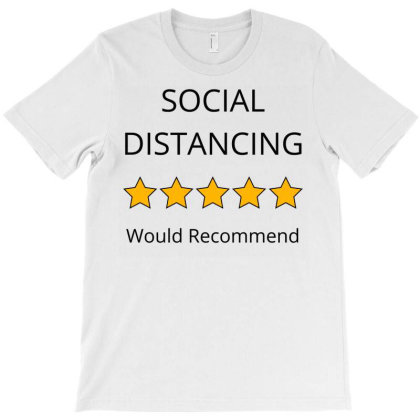 Social Distance 5 Stars Would Recommend T-shirt Designed By Blackstars