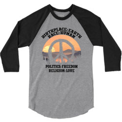 birthplace earth race human politics freedom religion love for light 3/4 Sleeve Shirt | Artistshot