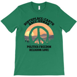 birthplace earth race human politics freedom religion love for light T-Shirt | Artistshot