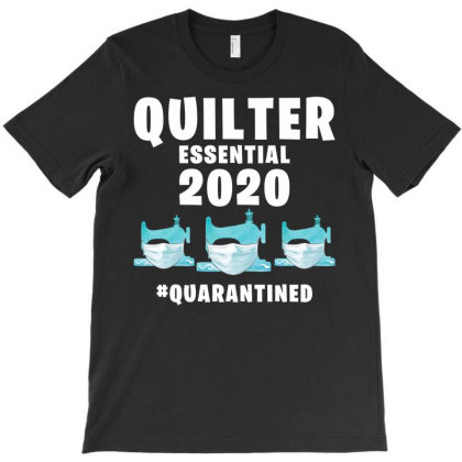 Quilter Essential 2020 Quarantined For Dark T-shirt Designed By Gurkan