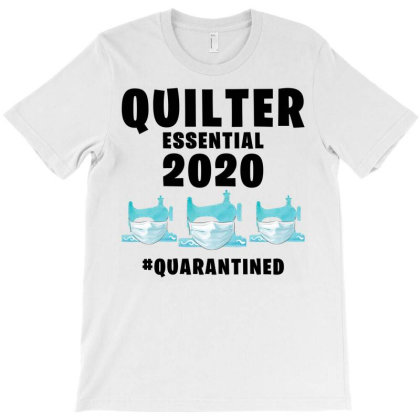 Quilter Essential 2020 Quarantined For Light T-shirt Designed By Gurkan