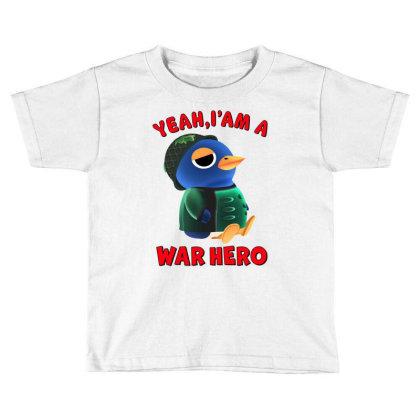 Yeah, I'm A War Hero Toddler T-shirt Designed By Honeysuckle