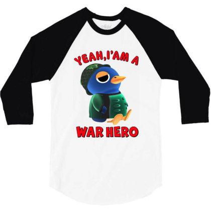 Yeah, I'm A War Hero 3/4 Sleeve Shirt Designed By Honeysuckle