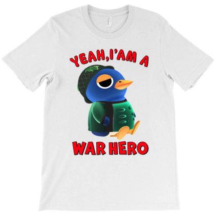 Yeah, I'm A War Hero T-shirt Designed By Honeysuckle