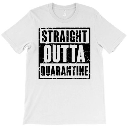 Straight Outta Quarantine For Light T-shirt Designed By Gurkan