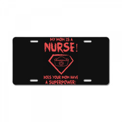 my mom is a nurse License Plate | Artistshot