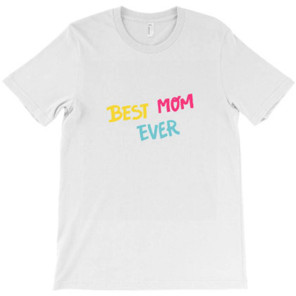 Best Mom Ever T-shirt Designed By Wd650