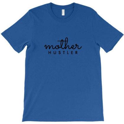 Mother Hustler T-shirt Designed By Wd650