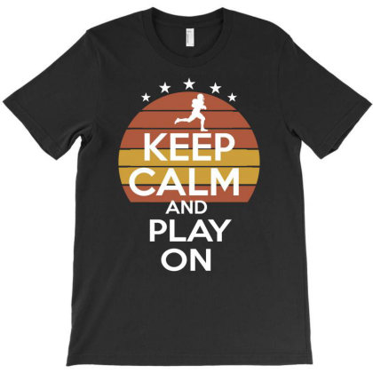 Keep Calm And Play American Football T-shirt Designed By Cogentprint