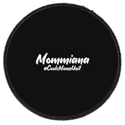 Mommiana Round Patch Designed By Shirt1na