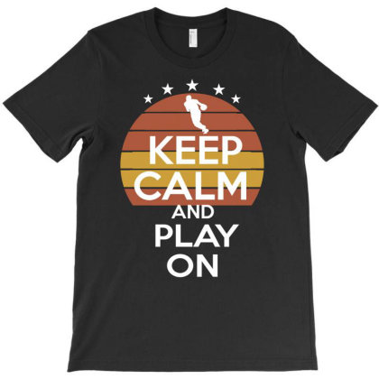 Basketball Keep Calm And Play On Outfit T-shirt Designed By Cogentprint