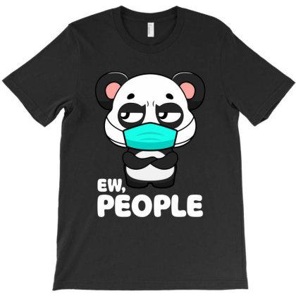 Ew People Cute Kawaii Panda T-shirt Designed By Honeysuckle