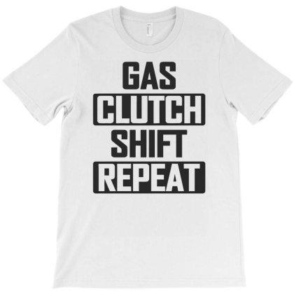 Gas Clutch Shift Repeat T-shirt Designed By Ramateeshirt