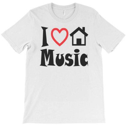 I Love House Music T-shirt Designed By Ramateeshirt
