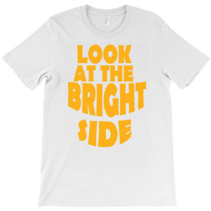 Look At The Bright Side T-shirt Designed By Ramateeshirt