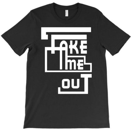 Take Me Out Funny Humor T-shirt Designed By Ramateeshirt