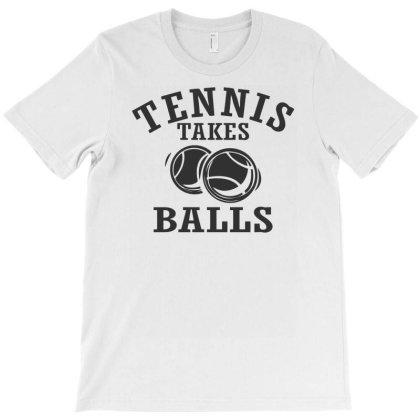 Tennis Takes Balls T-shirt Designed By Ramateeshirt