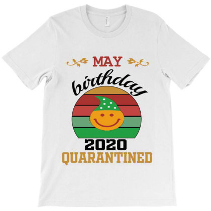 May Birthday 2020 Quarantine T-shirt Designed By Elegance99