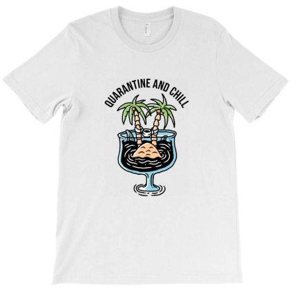 Quarantine And Chill T-shirt Designed By Sober Artwerk