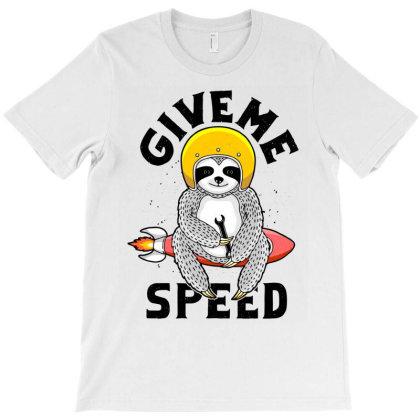Give Me Speed T-shirt Designed By Sober Artwerk