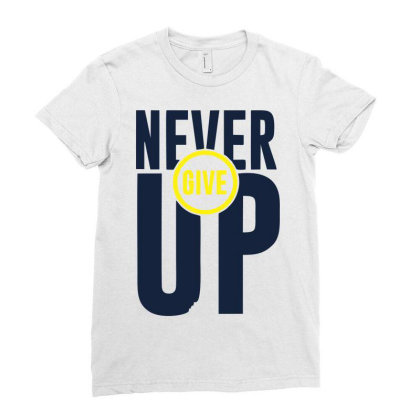 Never Give Up Ladies Fitted T-shirt Designed By Meenart