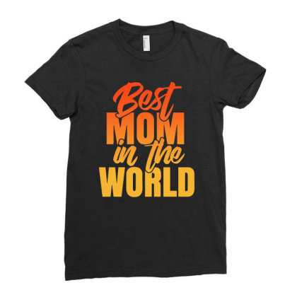 Best Mom In The World Ladies Fitted T-shirt Designed By Sengul