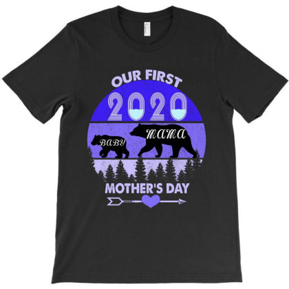 Our First Mother Day 2020 Mask T-shirt Designed By Faical