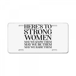 here's to strong women poste License Plate | Artistshot