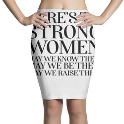 here's to strong women poste Pencil Skirts | Artistshot